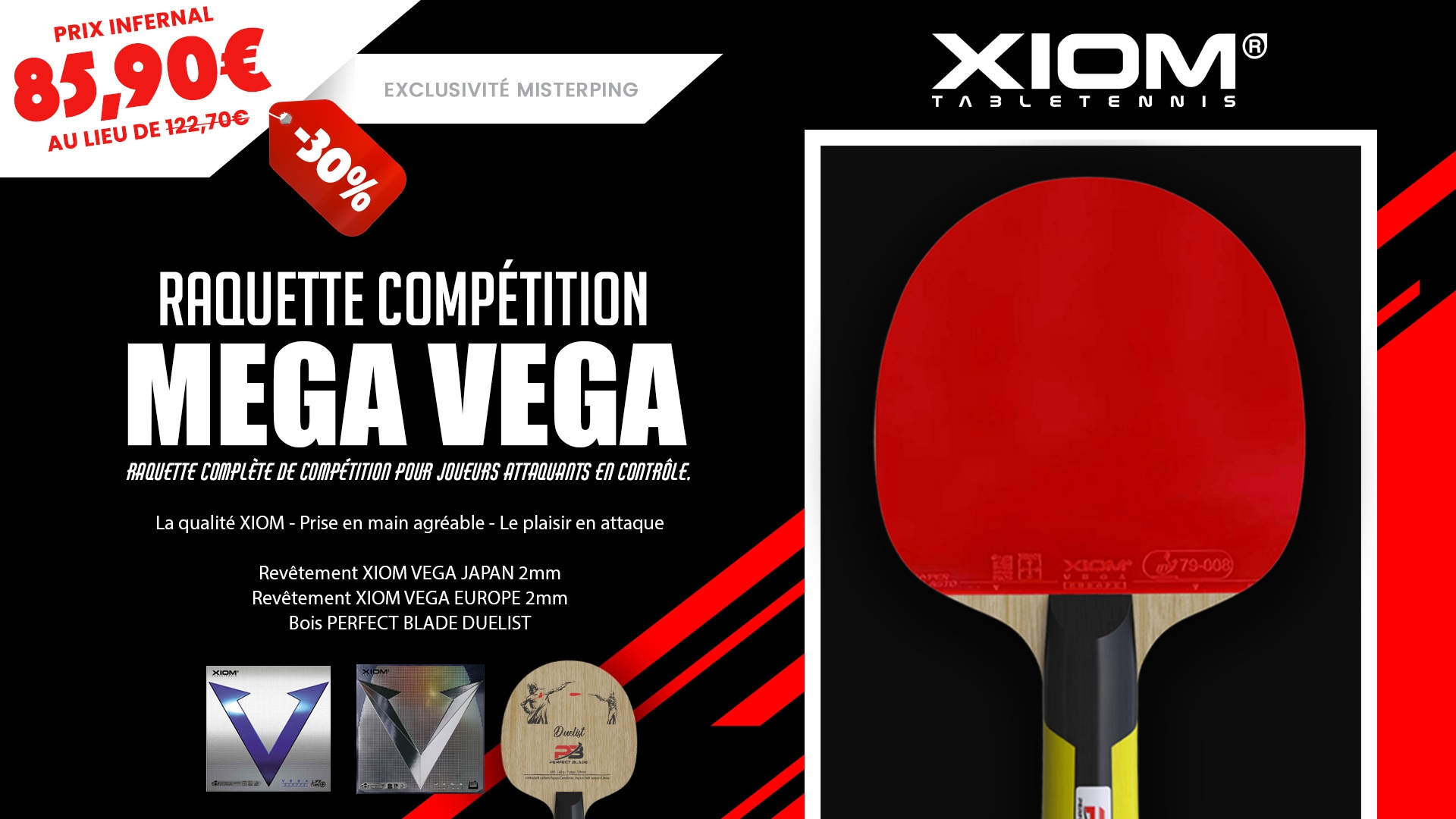 Raquette MEGA VEGA avec XIOM et PERFECT BLADE